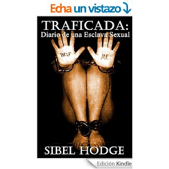 Traficada: Diario de una Esclava Sexual, by Sibel Hodge